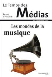 REVUE LE TEMPS DES MEDIAS N.25 ; musiques et médias - Couverture - Format classique