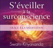 S'éveiller à la surconscience grâce à la méditation - Couverture - Format classique