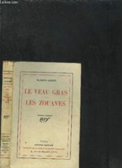 Le Veau Gras . Les Zouaves - Couverture - Format classique