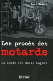 Les procès des motards ; la chute des Hells Angels - Couverture - Format classique