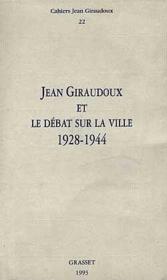 Jean Giraudoux et le débat sur la ville ; 1928-1944 - Couverture - Format classique