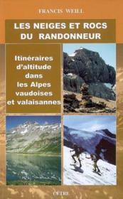 Les neiges et rocs du randonneur ; iti. alt. dans les Alpes Vaudoises-Valaisannes - Couverture - Format classique