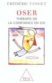 Oser ; Therapie De La Confiance En Soi - Couverture - Format classique