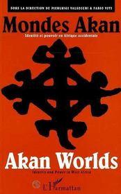Mondes Akan ; identité et pouvoir en Afrique occidentale - Intérieur - Format classique