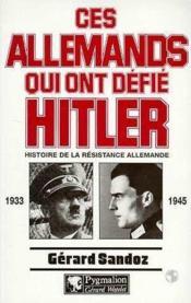 Ces Allemands Qui Ont Defie Hitler - Couverture - Format classique