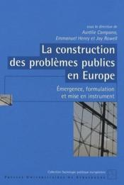La construction des problèmes publics en Europe ; émergence, formulation et mise en instrument - Couverture - Format classique