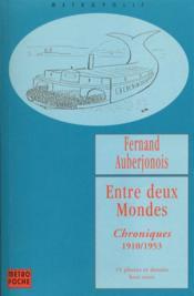 Entre deux mondes ; chroniques 1910-1953 - Couverture - Format classique