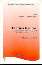 Tadeusz kantor. de l'ecriture scenique de la mort a l'instauration de la memoire - Couverture - Format classique
