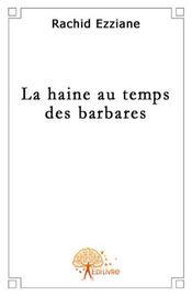 La haine au temps des barbares - Intérieur - Format classique