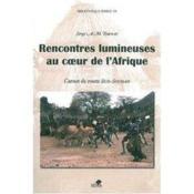 Rencontres lumineuses au coeur de l'Afrique ; carnet de route Sud-Soudan - Couverture - Format classique