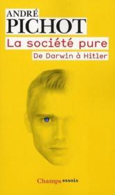 La société pure ; de Darwin à Hitler - Couverture - Format classique