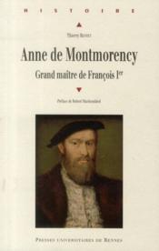 Anne de Montmorency ; grand maître de François Ier - Couverture - Format classique