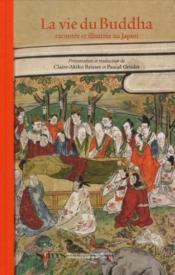 La vie du Buddha , racontée et illustrée au Japon - Couverture - Format classique