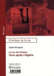 Vivre après l'Algerie ; le lac des oiseaux - Couverture - Format classique