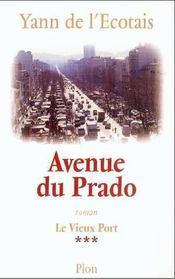 Avenue du prado - tome 3 le vieux port - vol03 - Intérieur - Format classique