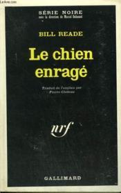 Le Chien Enrage. Collection : Serie Noire N° 1209 - Couverture - Format classique