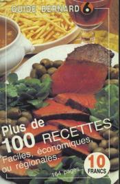 Guide Bernard 6. Plus De 100 Recettes. Faciles, Economiques Ou Regionales. - Couverture - Format classique