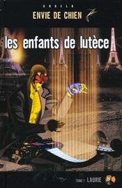 Les Enfants De Lutece T.1 ; Laurie - Intérieur - Format classique