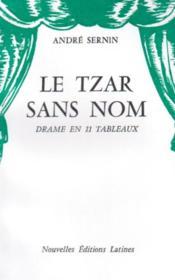 Le tzar sans nom ; drame en 11 tableaux - Couverture - Format classique