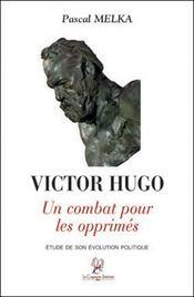 Victor Hugo, un combat pour les opprimés - Intérieur - Format classique