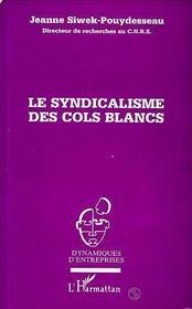 Le Syndicalisme Des Cols Blancs - Intérieur - Format classique