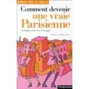 Comment devenir une vraie parisienne - Couverture - Format classique