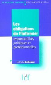 Les Obligations De L'Infirmier ; Responsabilites Juridiques Et Professionnelles - Intérieur - Format classique
