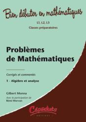 Problemes de mathematiques corriges et commentes t.1 ; algebre et analyse - Couverture - Format classique