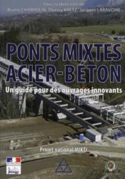 Ponts mixtes acier-béton ; un guide pour des ouvrages innovants - Couverture - Format classique