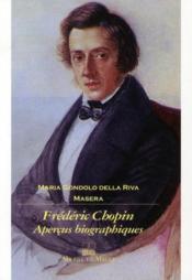 Frédéric Chopin ; aperçus biographiques - Couverture - Format classique