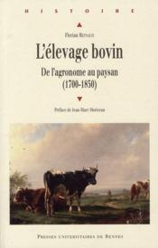 L'élevage bovin ; de l'agronome au paysan 1700-1850 - Couverture - Format classique