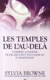 Les temples de l'au-delà ; comment la sagesse de l'au-delà peut vous aider ici et maintenant - Couverture - Format classique