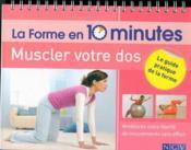 La forme en 10 minutes ; muscler votre dos - Couverture - Format classique