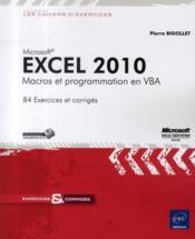 Microsoft Excel 2010 ; macros et programmation en VBA ; 84 exercices et corrigés - Couverture - Format classique