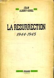 La Resurrection. 1944 - 1945. - Couverture - Format classique