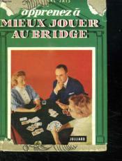 Apprenez A Mieux Jouer Au Bridge. - Couverture - Format classique