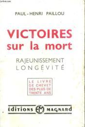 Victoires Sur La Mort. Rajeunissement, Longevite. - Couverture - Format classique