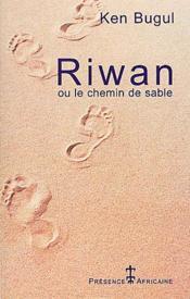 Riwan ou le chemin de sable - Couverture - Format classique