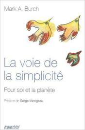 La voie de la simplicité ; pour soi et la planète - Couverture - Format classique