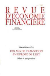 Dix ans de transition en europe de l'est ; bilan et perspectives (hors série) - Couverture - Format classique