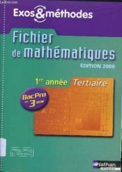 Mathématiques ; 1ere année ; bac pro 3 ans ; tertiaire ; exos et méthodes élève (édition 2008) - Couverture - Format classique
