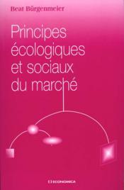 Principes Ecologiques Et Sociaux Du Marche - Couverture - Format classique