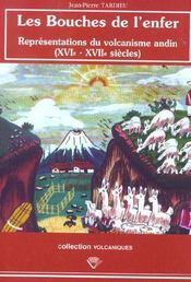 Les Bouches De L'Enfer. Representations Du Volcanisme Andin, 16e-17e Siecles - Intérieur - Format classique