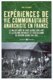 Experience de vie communautaire anarchiste en france - Couverture - Format classique