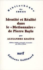 Identité et réalité dans le dictionnaire de Pierre Bayle - Couverture - Format classique