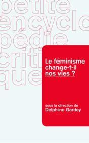 Le féminisme change-t-il nos vies ? - Couverture - Format classique