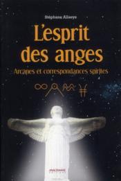 L'esprit des anges ; arcanes et correspondances spirites - Couverture - Format classique
