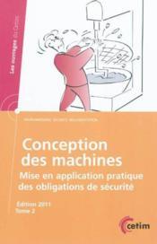 Conception des machines mise en application pratique des obligations de securite les ouvrages du cet - Couverture - Format classique