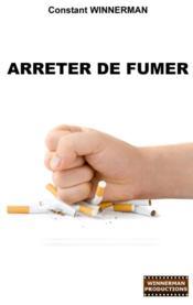 Arreter de fumer - Couverture - Format classique