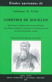 Godefroi De Bouillon Recit Datant De 1688 Qui Relate L'Aventure Heroique (Merveilleuse Et Legendaire - Couverture - Format classique